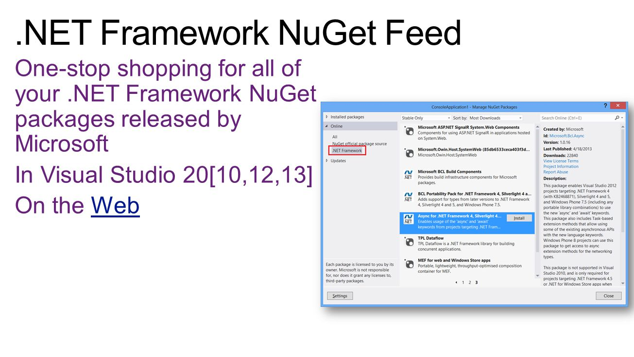 One-stop shopping for all of your.NET Framework NuGet packages released by Microsoft In Visual Studio 20[10,12,13] On the WebWeb