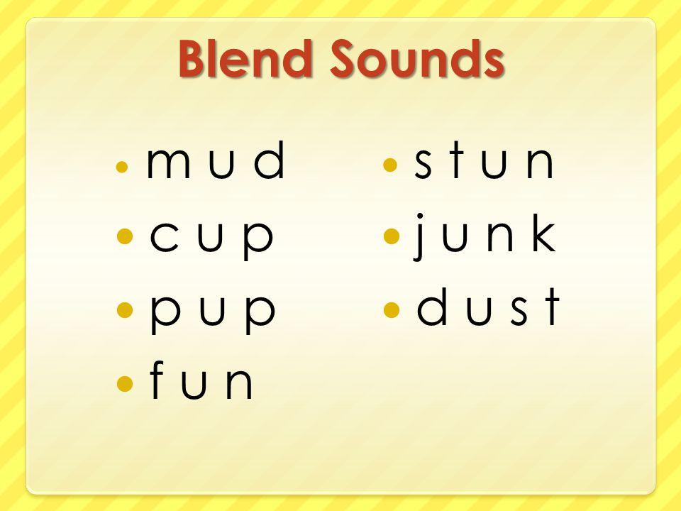 Blend Sounds m u d c u p p u p f u n s t u n j u n k d u s t