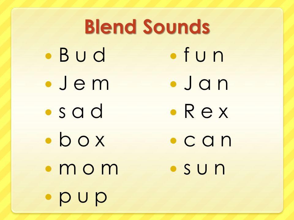 Blend Sounds B u d J e m s a d b o x m o m p u p f u n J a n R e x c a n s u n