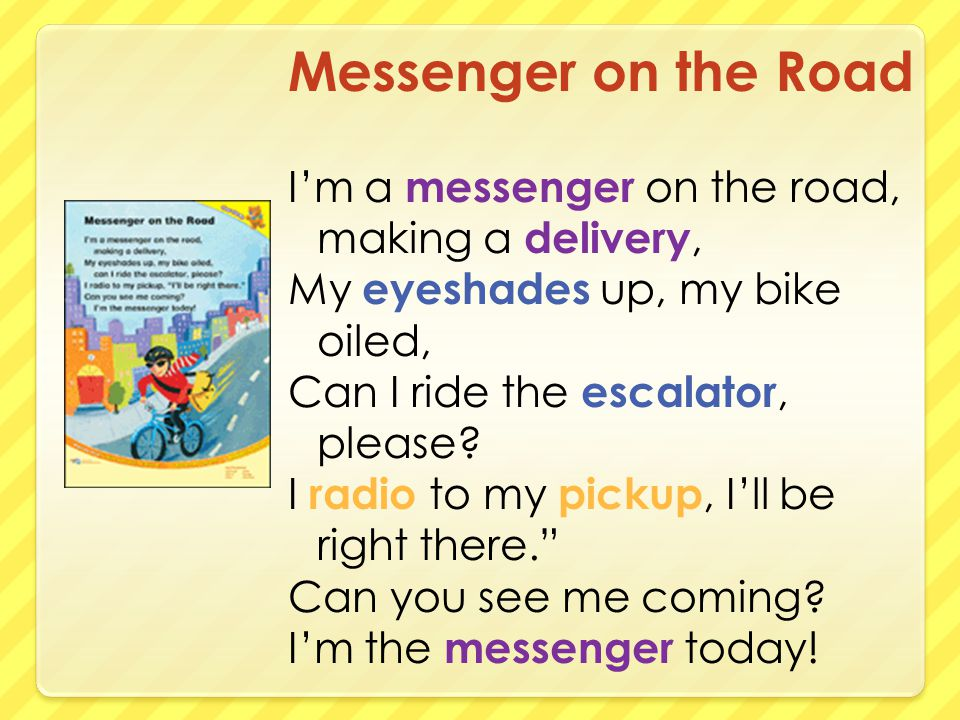 Messenger on the Road I'm a messenger on the road, making a delivery, My eyeshades up, my bike oiled, Can I ride the escalator, please.