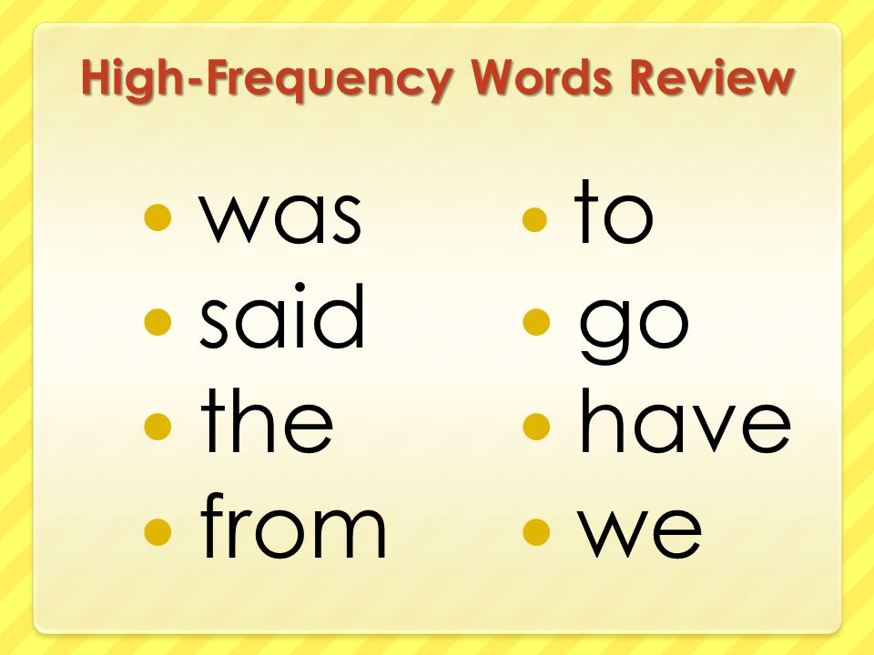 High-Frequency Words Review was said the from to go have we