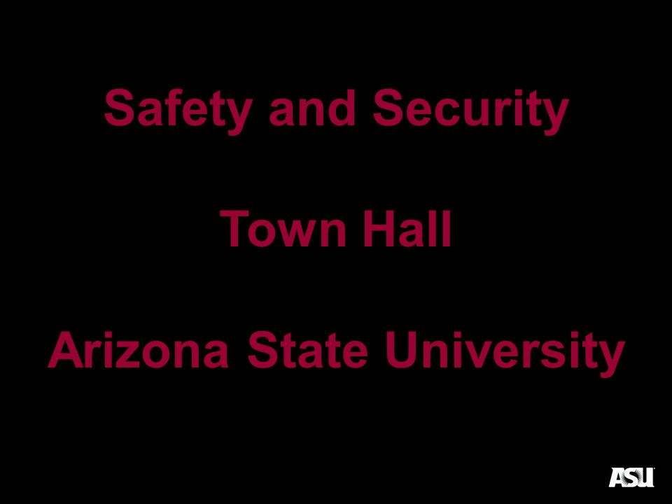 Safety and Security Town Hall Arizona State University