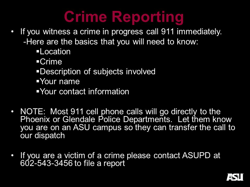 Crime Reporting If you witness a crime in progress call 911 immediately.