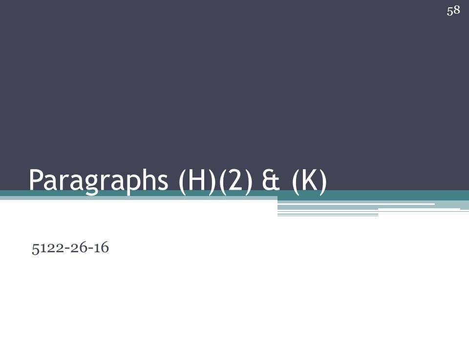 Paragraphs (H)(2) & (K) 5122-26-16 58