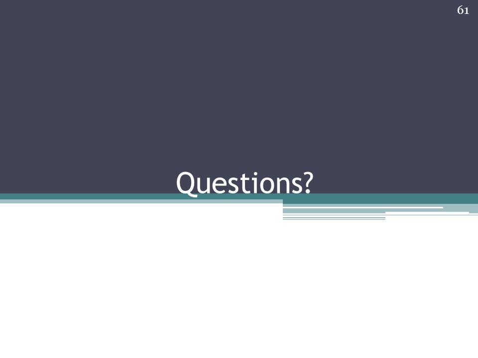 Questions? 61