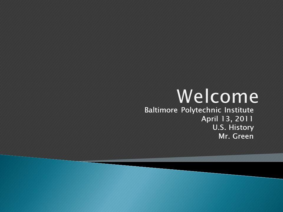 Baltimore Polytechnic Institute April 13, 2011 U.S. History Mr. Green