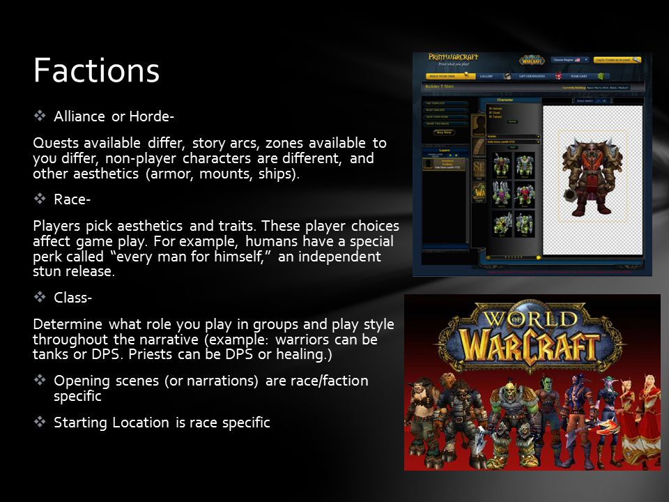  Alliance or Horde- Quests available differ, story arcs, zones available to you differ, non-player characters are different, and other aesthetics (armor, mounts, ships).