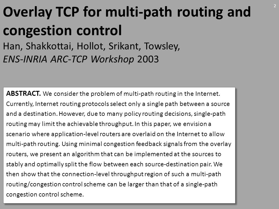 Stability of end-to-end algorithms for joint routing and rate control Kelly and Voice, Computer Communication Review 2005 ABSTRACT.