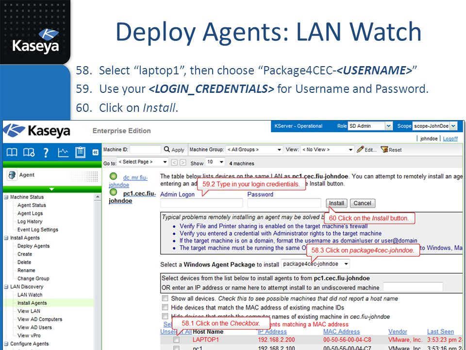 """Deploy Agents: LAN Watch 58.Select """"laptop1"""", then choose """"Package4CEC- """" 59.Use your for Username and Password. 60.Click on Install."""