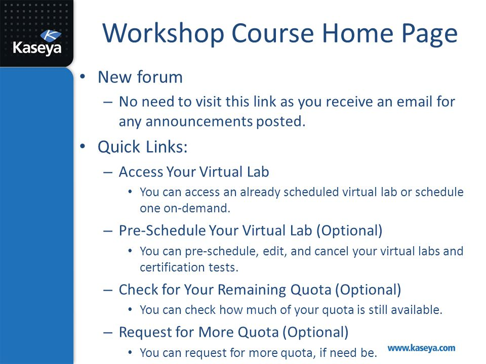 Workshop Course Home Page New forum – No need to visit this link as you receive an email for any announcements posted. Quick Links: – Access Your Virt