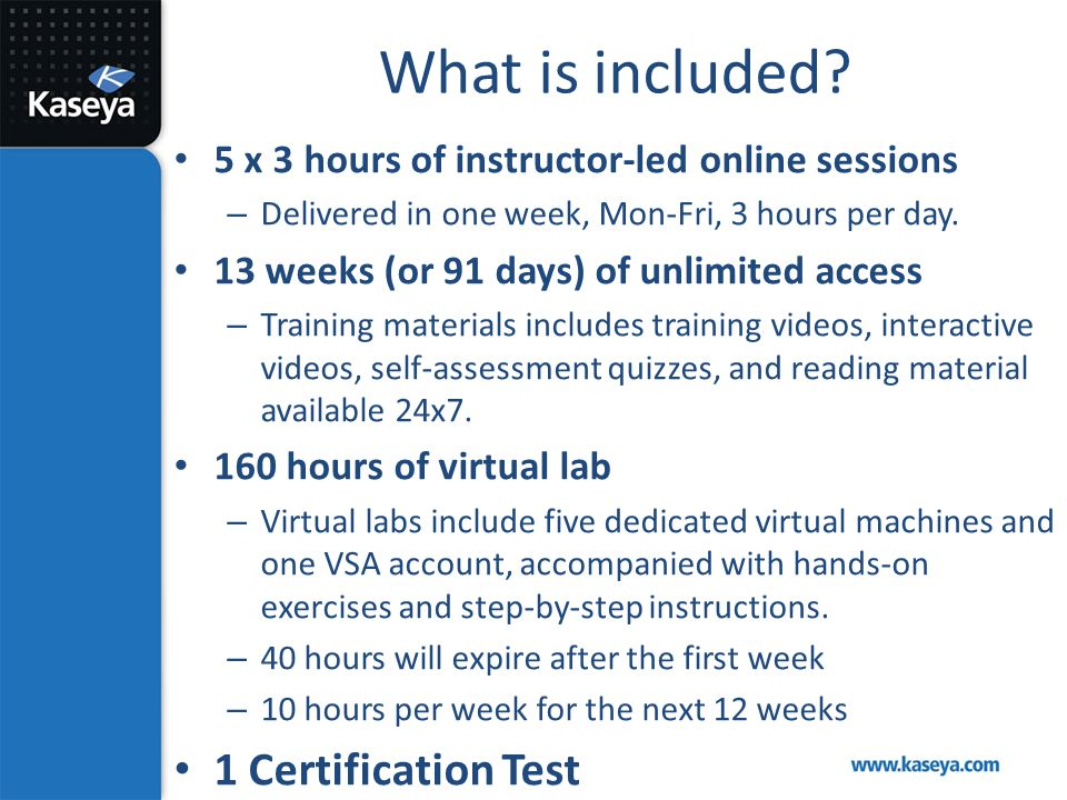 What is included? 5 x 3 hours of instructor-led online sessions – Delivered in one week, Mon-Fri, 3 hours per day. 13 weeks (or 91 days) of unlimited