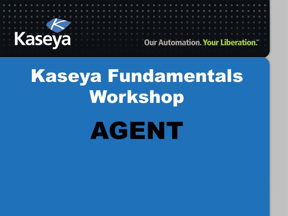 Kaseya Fundamentals Workshop AGENT