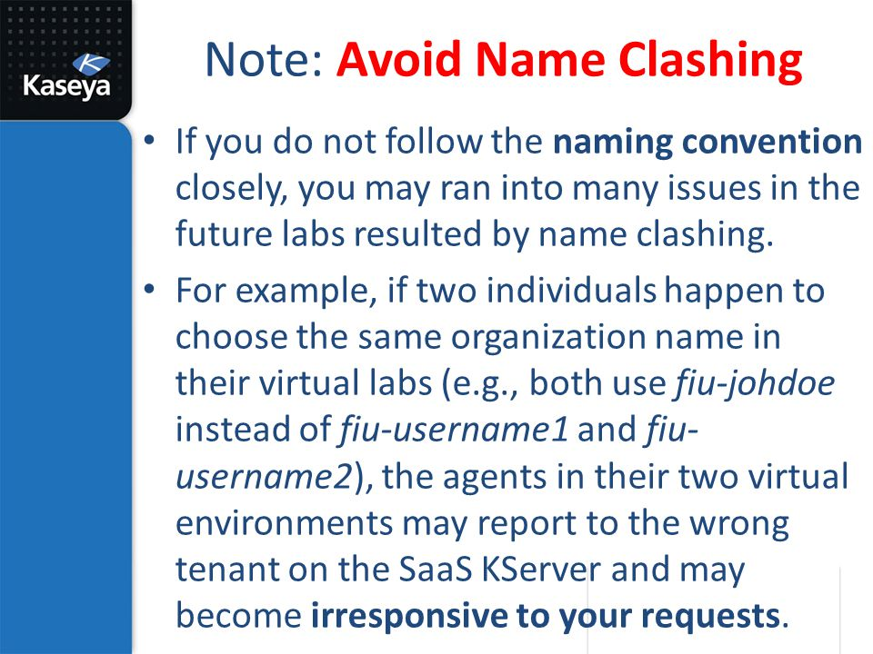 Note: Avoid Name Clashing If you do not follow the naming convention closely, you may ran into many issues in the future labs resulted by name clashin