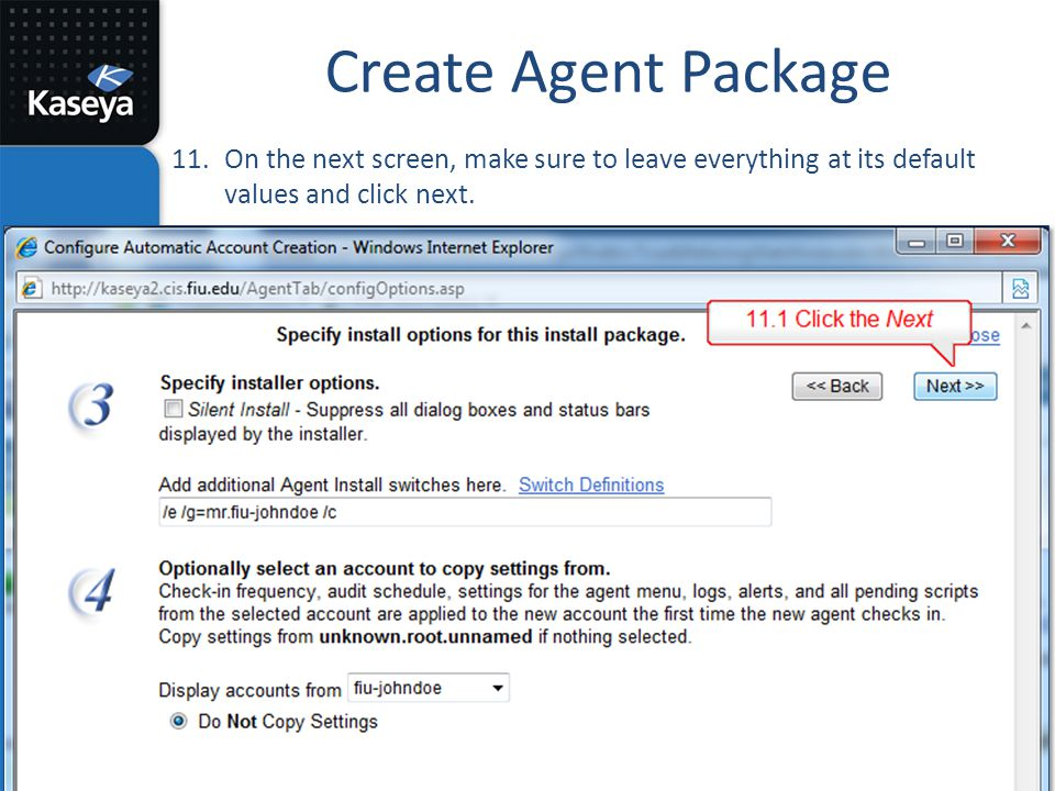 Create Agent Package 11.On the next screen, make sure to leave everything at its default values and click next.