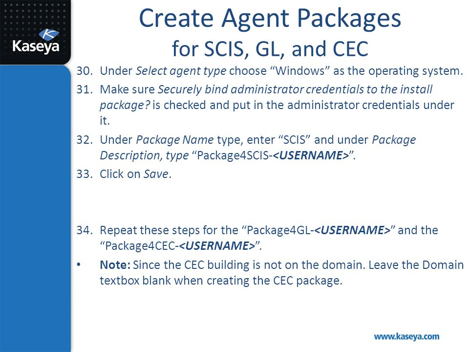 """Create Agent Packages for SCIS, GL, and CEC 30.Under Select agent type choose """"Windows"""" as the operating system. 31.Make sure Securely bind administra"""