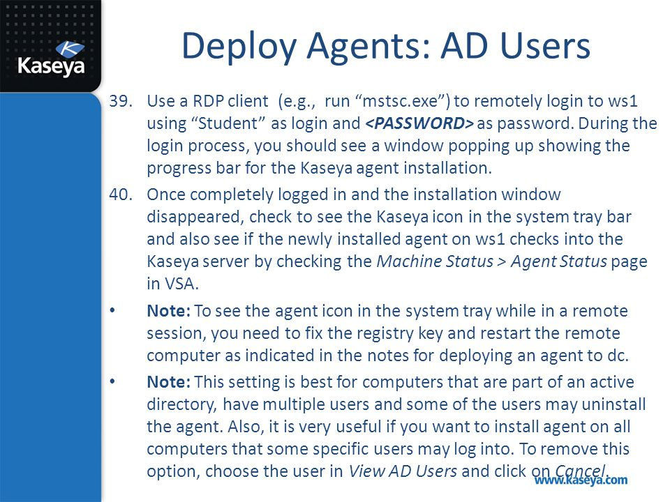 """Deploy Agents: AD Users 39.Use a RDP client (e.g., run """"mstsc.exe"""") to remotely login to ws1 using """"Student"""" as login and as password. During the logi"""