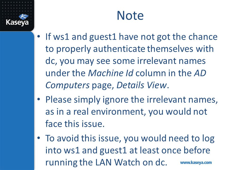 Note If ws1 and guest1 have not got the chance to properly authenticate themselves with dc, you may see some irrelevant names under the Machine Id col