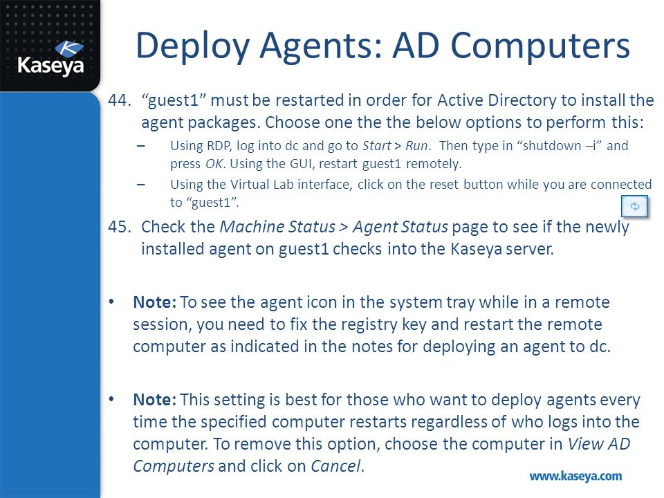 """Deploy Agents: AD Computers 44.""""guest1"""" must be restarted in order for Active Directory to install the agent packages. Choose one the the below option"""