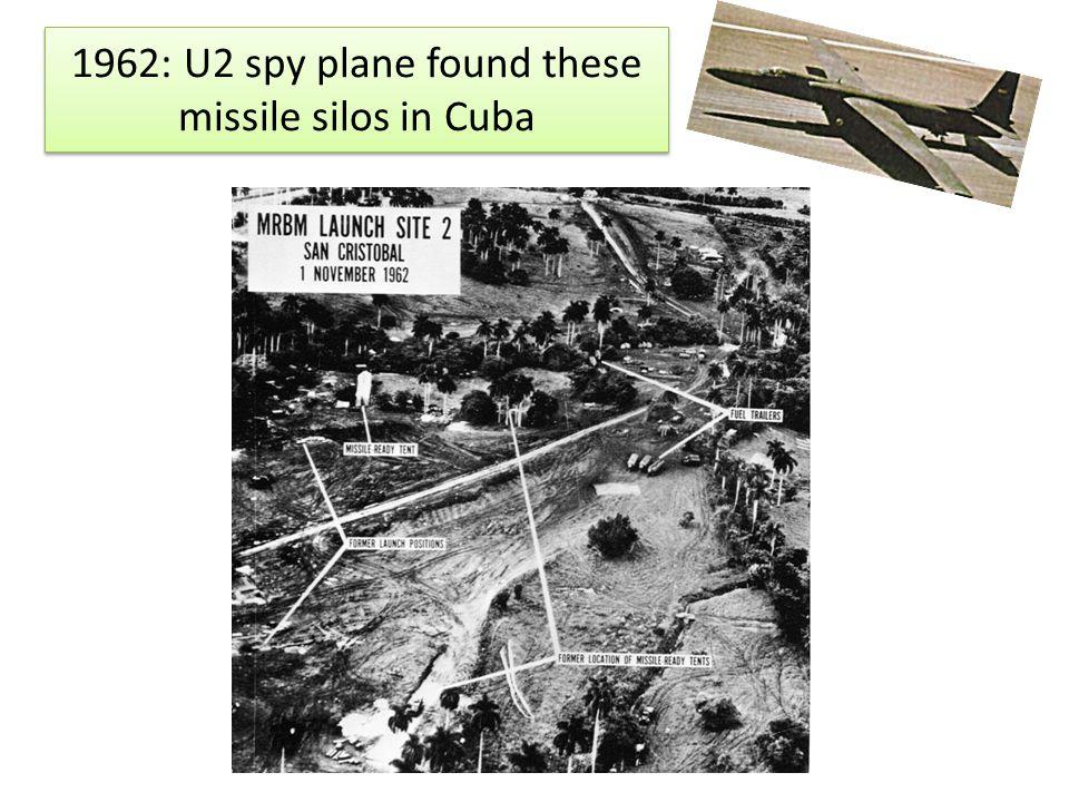 1962: U2 spy plane found these missile silos in Cuba