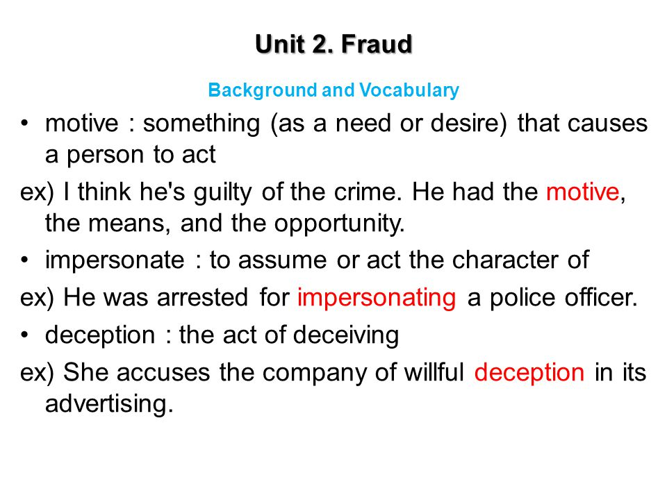 Unit 2.Fraud Describing an experience  Telling a story about something happened I.