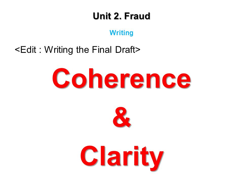 Unit 2. Fraud Coherence&Clarity Writing