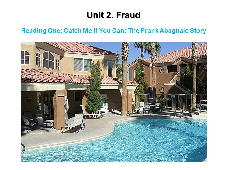 Unit 2. Fraud Reading One: Catch Me If You Can: The Frank Abagnale Story