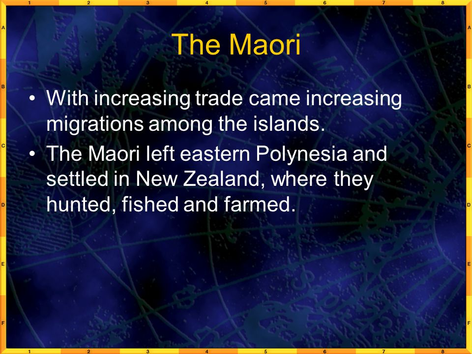 The Maori With increasing trade came increasing migrations among the islands.