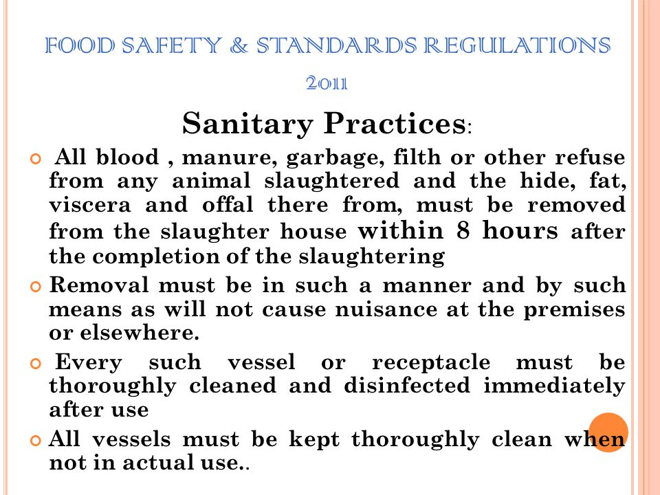 FOOD SAFETY & STANDARDS REGULATIONS 2011 Sanitary Practices : To ensure clean and hygienic operations, rooms and compartments including overhead struc
