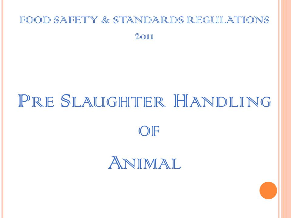 FOOD SAFETY & STANDARDS REGULATIONS 2011 Personnel Hygiene The staff must be inoculated against the enteric group of diseases and a certificate thereo