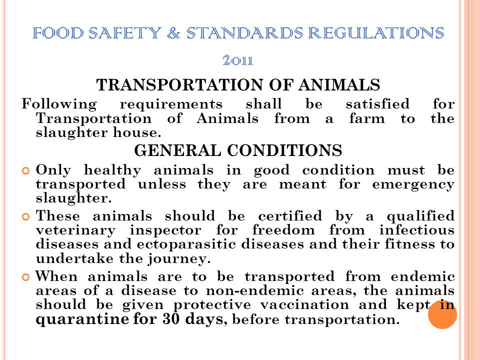 FOOD SAFETY & STANDARDS REGULATIONS 2011 P RE S LAUGHTER H ANDLING OF A NIMAL