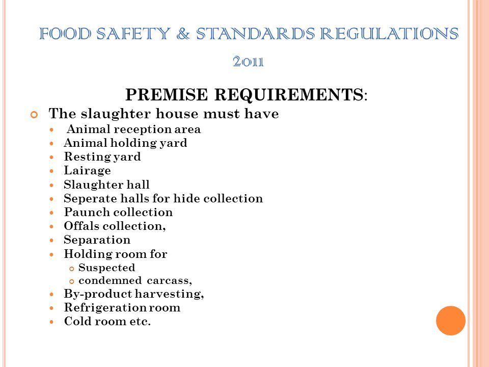 LOCATION OF PREMISES : Such establishments / Slaughter Houses should be linked to a meat market located away from Vegetable, fish or other food market