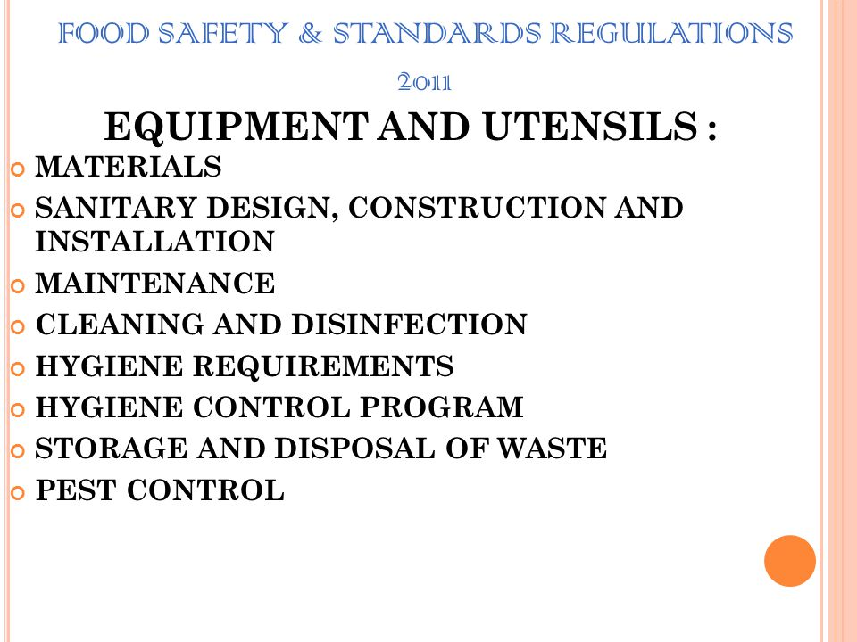 FOOD SAFETY & STANDARDS REGULATIONS 2011 SANITARY FACILITIES: LIGHTING Adequate natural or artificial lighting must be provided throughout the meat pr