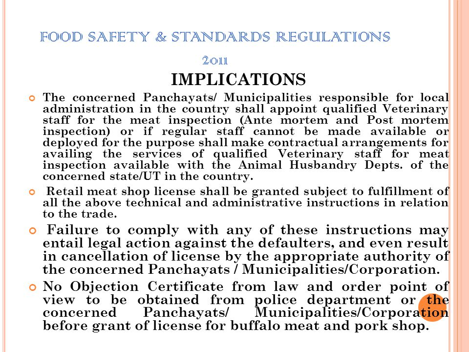 FOOD SAFETY & STANDARDS REGULATIONS 2011 OTHER REQUIREMENTS The prepared meat must be packed in waxed paper and then placed in polyethylene bags or pa