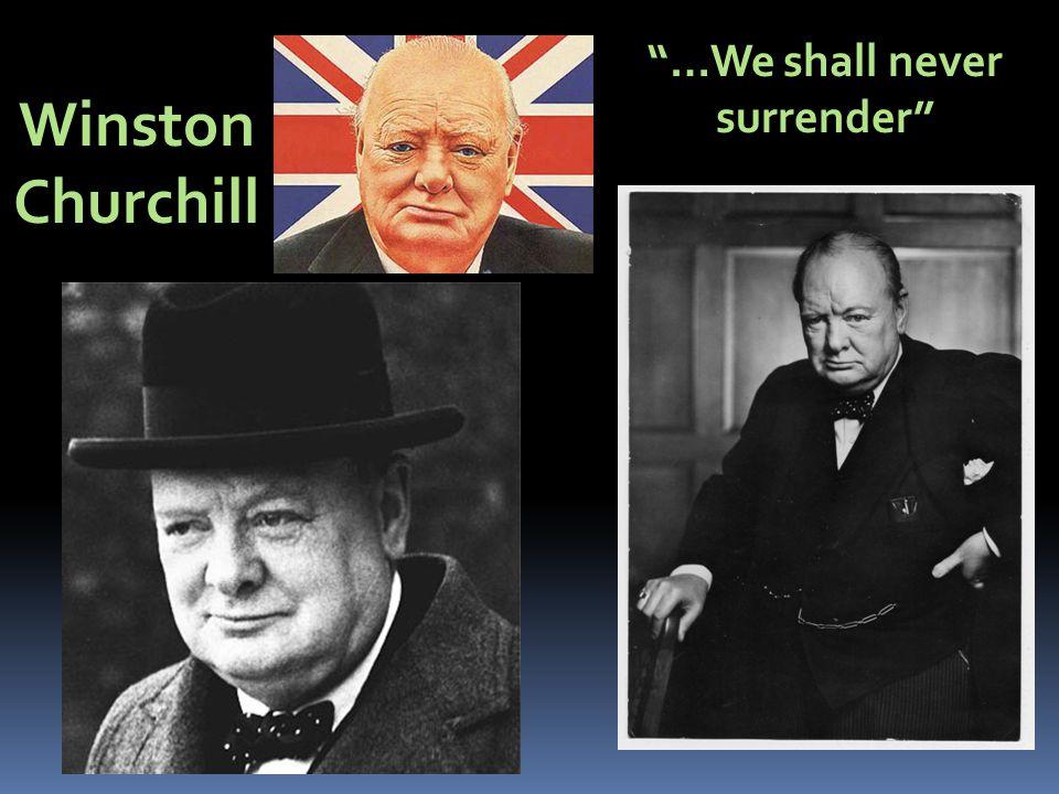 """Winston Churchill """"…We shall never surrender"""""""