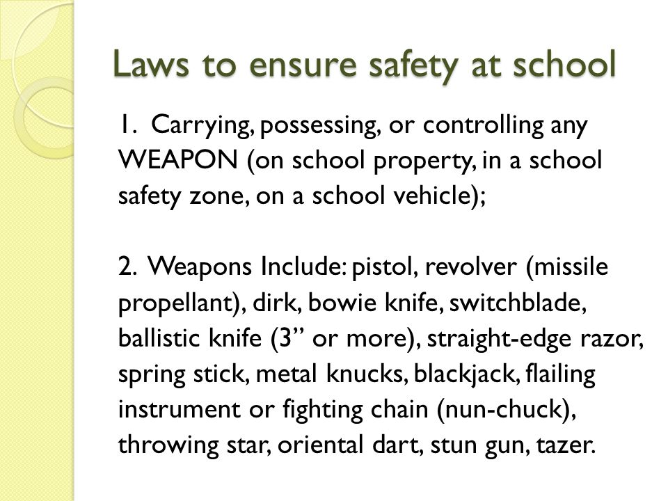 Laws to ensure safety at school 1.
