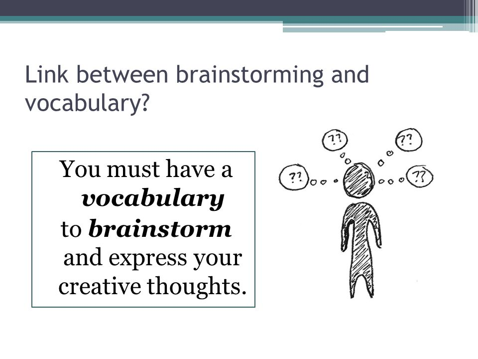 Link between brainstorming and vocabulary.