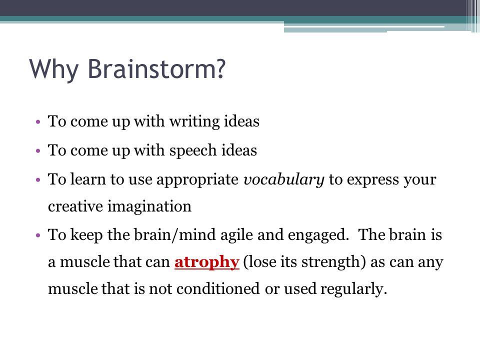 Why Brainstorm.