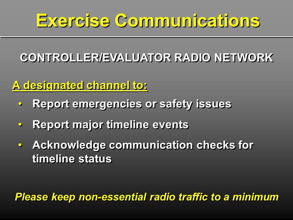 CONTROLLER/EVALUATOR RADIO NETWORK A designated channel to: CONTROLLER/EVALUATOR RADIO NETWORK A designated channel to: Report emergencies or safety i