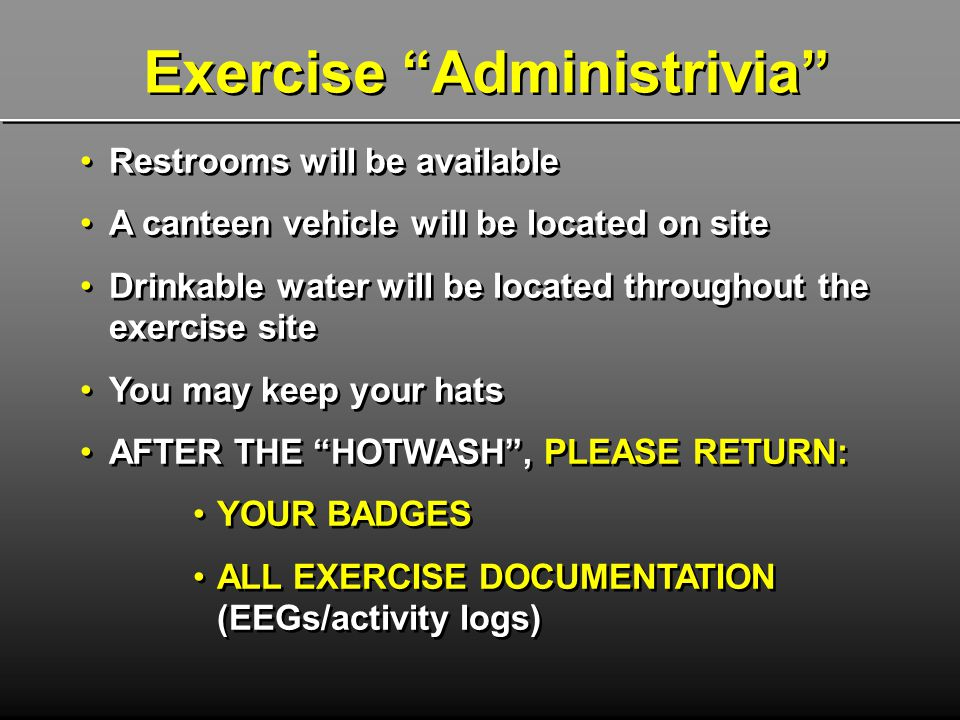 Restrooms will be available A canteen vehicle will be located on site Drinkable water will be located throughout the exercise site You may keep your h