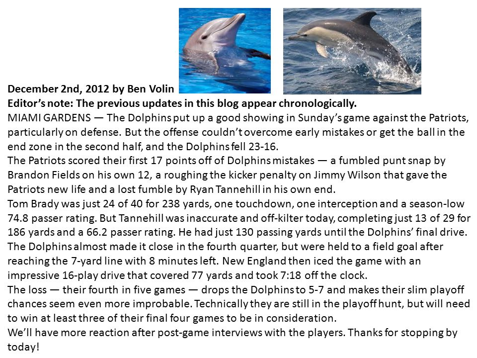 December 2nd, 2012 by Ben Volin Editor's note: The previous updates in this blog appear chronologically. MIAMI GARDENS — The Dolphins put up a good sh