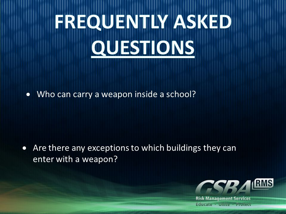  Who can carry a weapon inside a school.