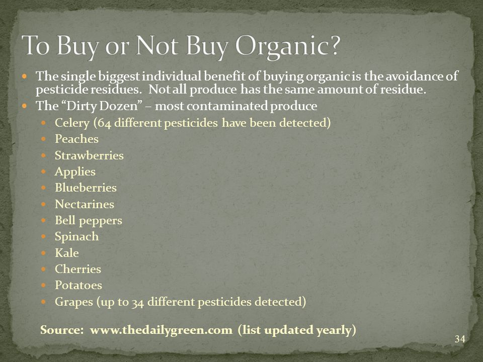The single biggest individual benefit of buying organic is the avoidance of pesticide residues.