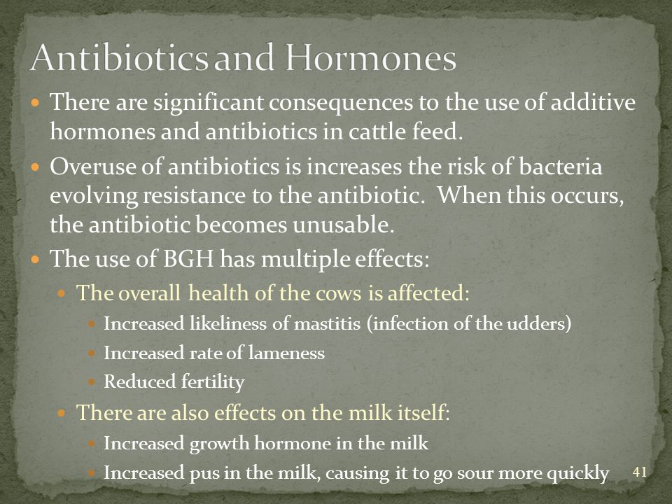 There are significant consequences to the use of additive hormones and antibiotics in cattle feed.