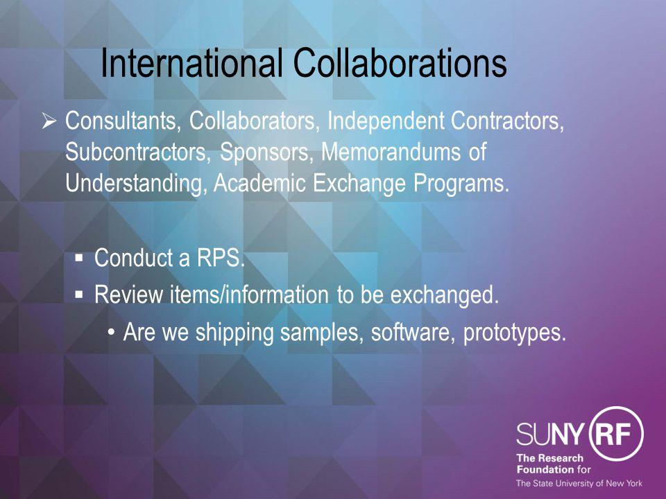 International Collaborations  Consultants, Collaborators, Independent Contractors, Subcontractors, Sponsors, Memorandums of Understanding, Academic E