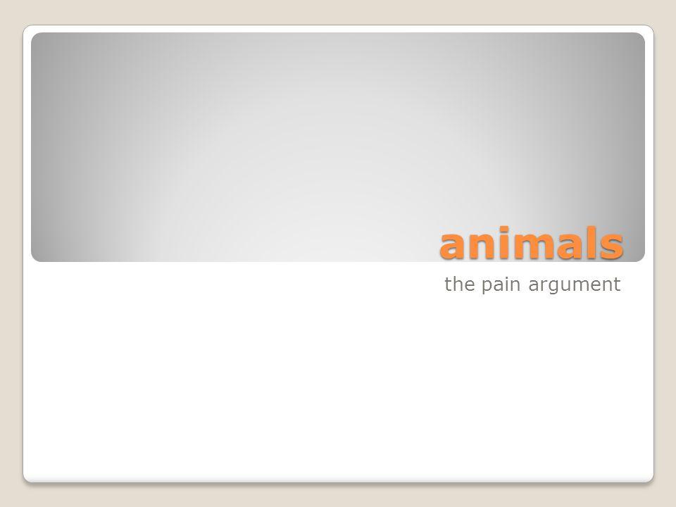 animals the pain argument