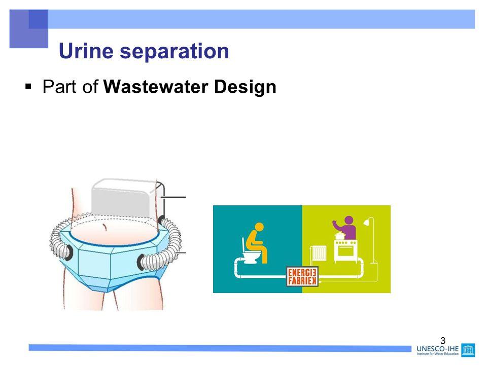 Urine separation  Part of Wastewater Design 3