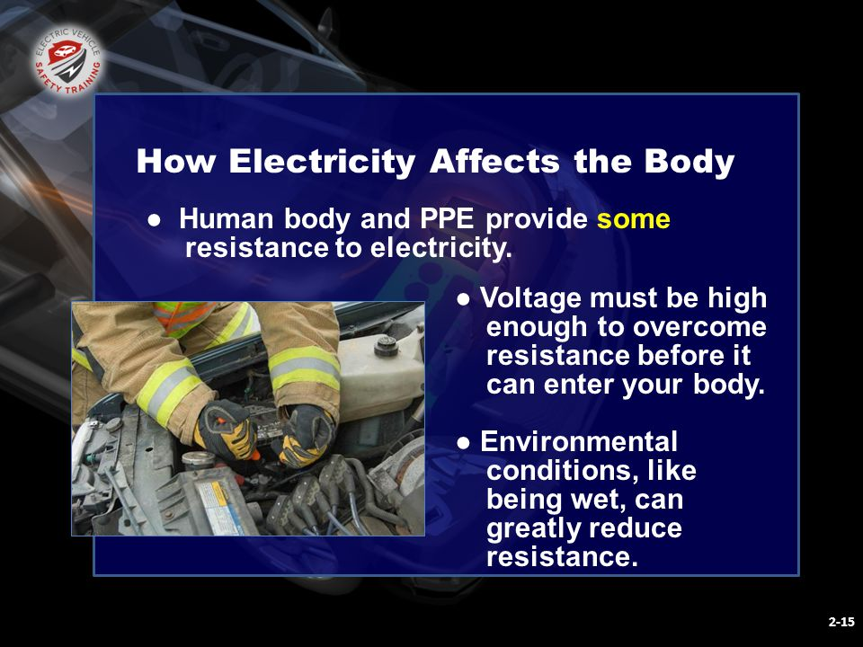 2-15 ● Human body and PPE provide some resistance to electricity.