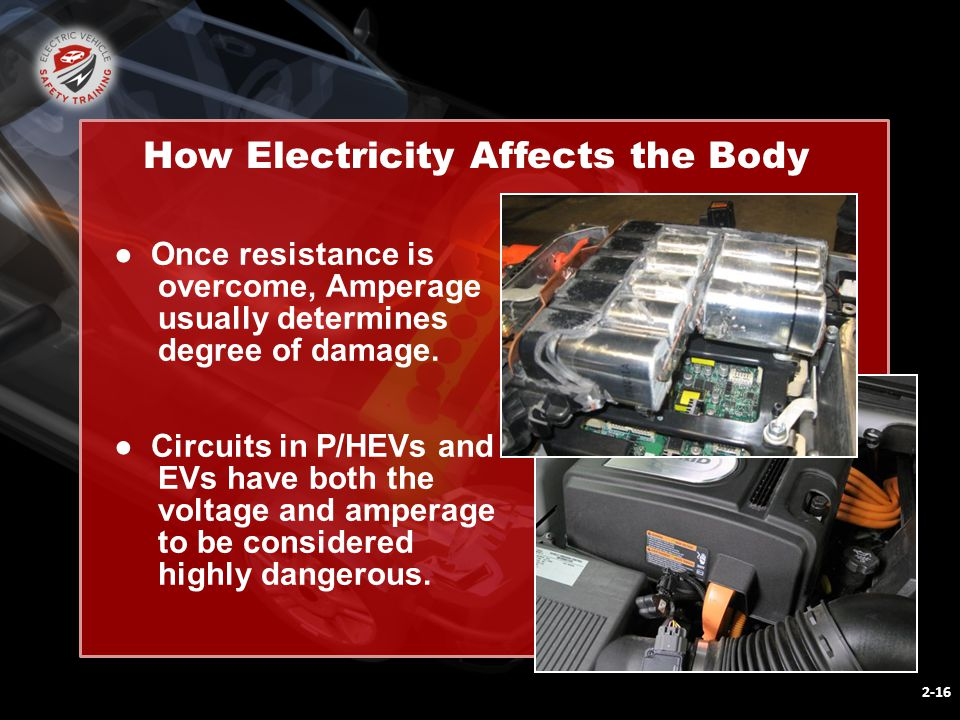 2-16 How Electricity Affects the Body ● Once resistance is overcome, Amperage usually determines degree of damage.