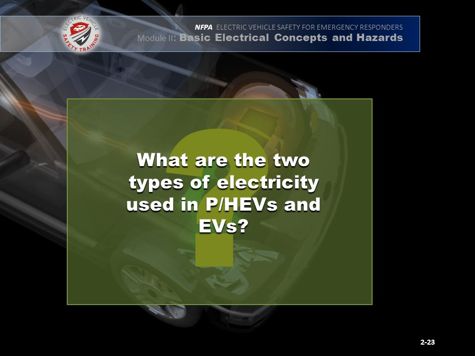 NFPA ELECTRIC VEHICLE SAFETY FOR EMERGENCY RESPONDERS Module II : Basic Electrical Concepts and Hazards .