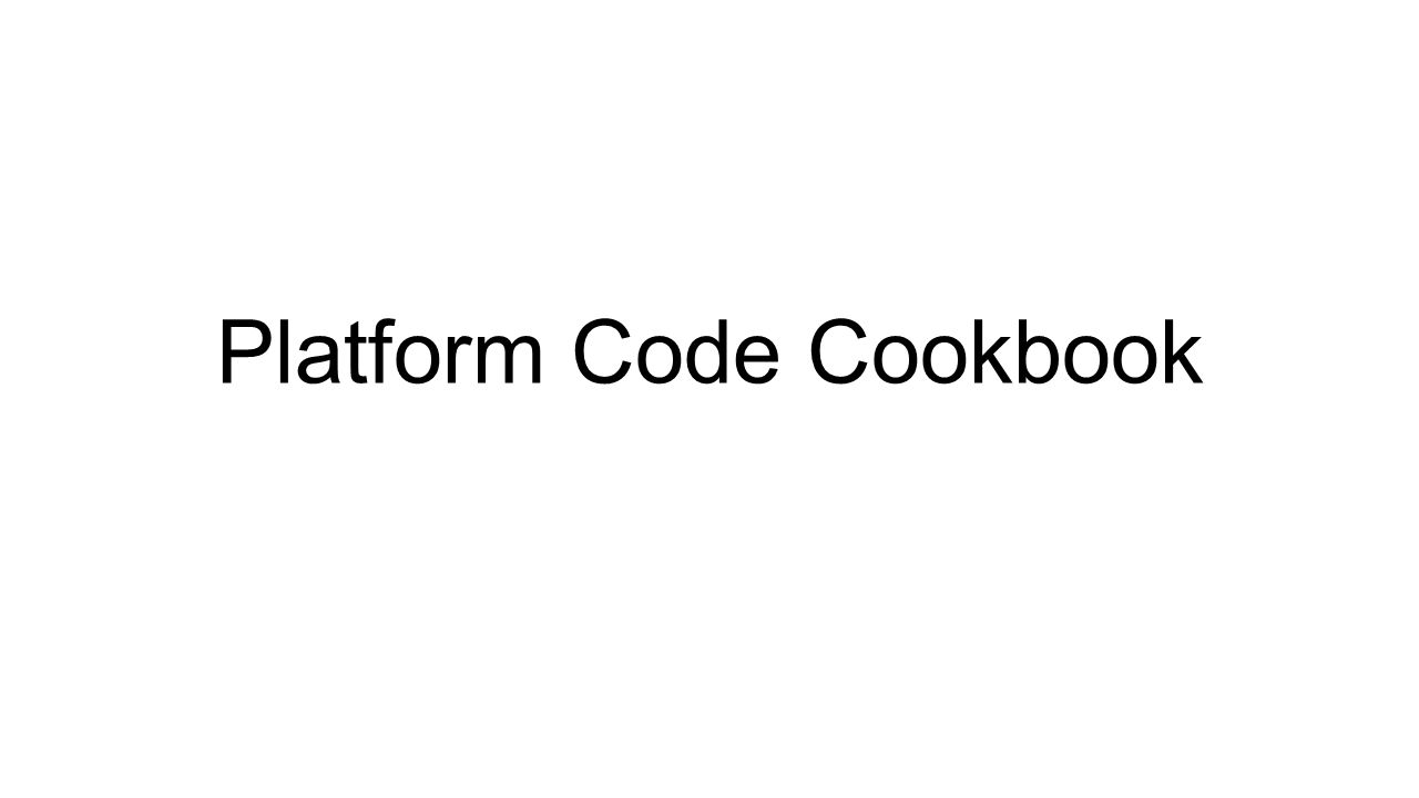 Platform Code Cookbook